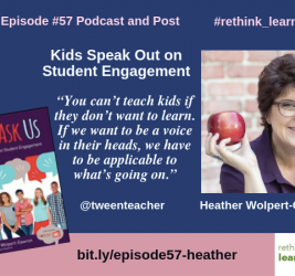 Episode #57: Kids Speak Out on Student Engagement with Heather Wolpert-Gawron