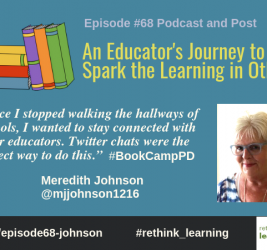 Episode #68: An Educator's Journey to Spark the Learning in Others with Meredith Johnson