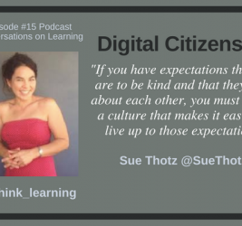 Episode #15: Digital Citizenship with Sue Thotz