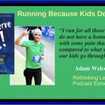 Running Because Kids Deserve It with Adam Welcome