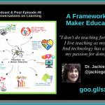Episode #8: Framework for Maker Education with Dr. Jackie Gerstein