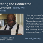 Episode #13: Connecting Connected Educators with Dr. Will Deyamport