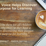 How Voice Helps Discover Purpose for Learning