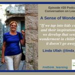 Episode #20: A Sense of Wonderment with Linda Ullah