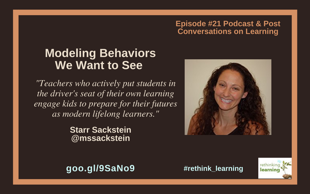Modeling Behaviors We Want to See with Starr Sackstein (1)