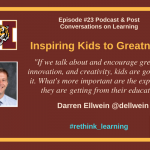 Episode #23: Inspiring Kids to Greatness with Darren Ellwein