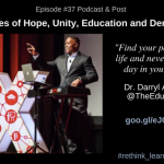 Episode #37: Messages of Hope, Unity, Education, and Democracy with Dr. Darry Adams