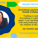 Episode #46: Enriching Learning through Global Collaboration with Jan Zanetis