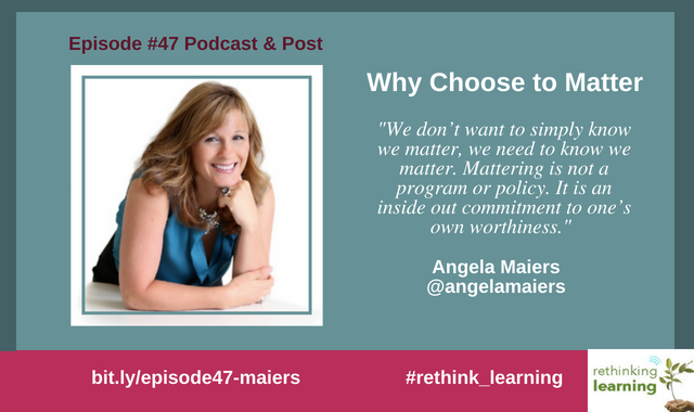 Episode #47 Podcast & Post Angela Maiers