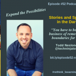 Episode #52: Stories from the Heart and Sparks in the Dark with Todd Nesloney