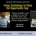Episode #69: Using Technology to Close the Opportunity Gap with Ira Socol