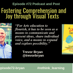 Episode #72: Fostering Comprehension and Joy through Visual Texts with Trevor Bryan