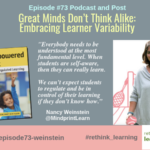 Episode #73: Great Minds Don't Think Alike: Embracing Learner Variability with Nancy Weinstein