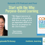 Episode #75: Start with the Why: Purpose-Based Learning with Tara Linney