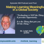 Episode #84: Make Learning Meaningful in a Global Society with Leigh Zeitz
