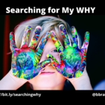 Searching for My WHY