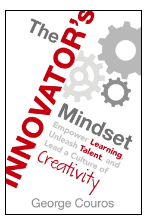 The Innovator's Mindset by George Couros