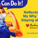 Reflection #2: My Why While Staying at Home by Barbara Bray