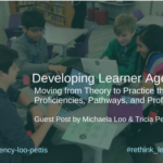 Developing Learner Agency: Guest Post by the Team Teaching Sisters, Michaela Loo & Tricia Pettis