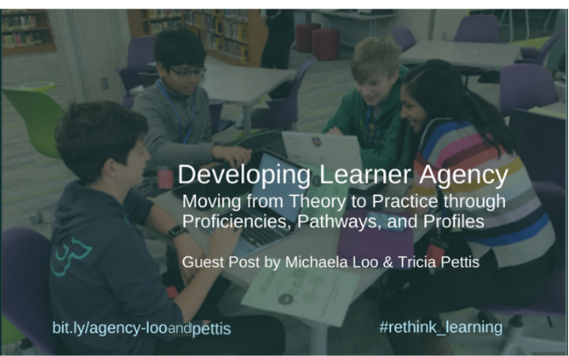 Reflection #8: Developing Learner Agency: Moving from Theory to Practice through Proficiencies, Pathways, and Profiles with Michaela Loo and Tricia Pettis