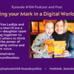 Episode #104: Making your Mark on the Digital World with LivBit and Cynthia Merrill