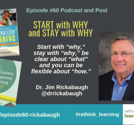 Episode #60: Start with Why and Stay with Why with Dr. Jim Rickabaugh
