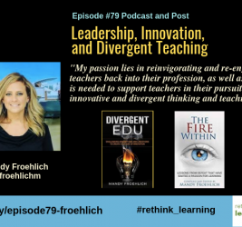 Episode #79: Leadership, Innovation, and Divergent Teaching with Mandy Froehlich