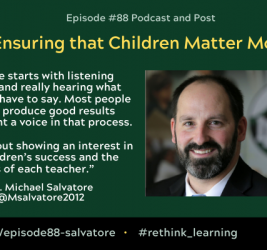 Episode #88: Ensuring that Children Matter Most with Dr. Michael Salvatore