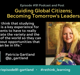 Episode #91: Guiding Global Citizens, Becoming Tomorrow's Leaders with Patricia Gartland