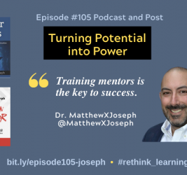 Episode #105: Turning Potential into Power with Matthew X. Joseph