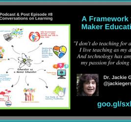 Episode #8: Framework for Maker Education with Dr. Jackie Gerstein