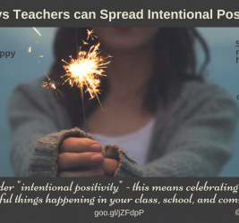 6 Ways Teachers can Spread Intentional Positivity