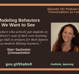 Episode #21: Modeling Behaviors We Want to See with Starr Sackstein